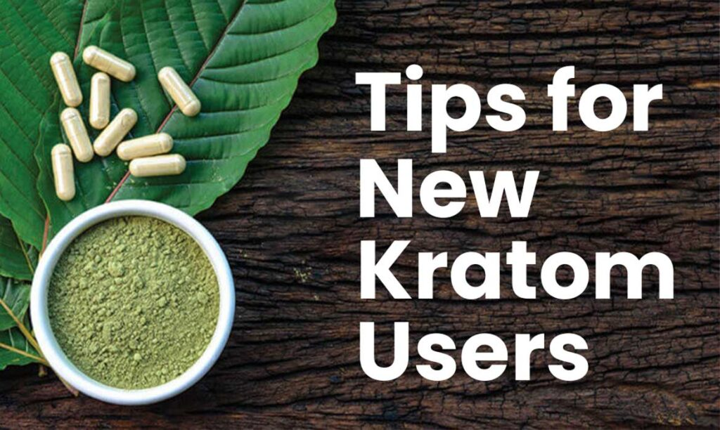 Tips for New Kratom Users